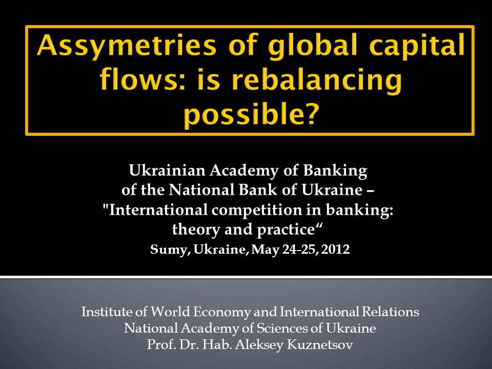 Institute of World Economy and International Relations National Academy of Sciences of Ukraine Prof.