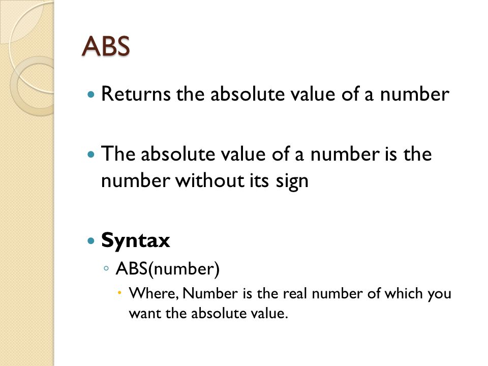 Conti… Syntax: ◦ CEILING(number, significance)  Number is the value you want to round  Significance is the multiple to which you want to round Remarks ◦ If either argument is nonnumeric, CEILING returns the #VALUE.