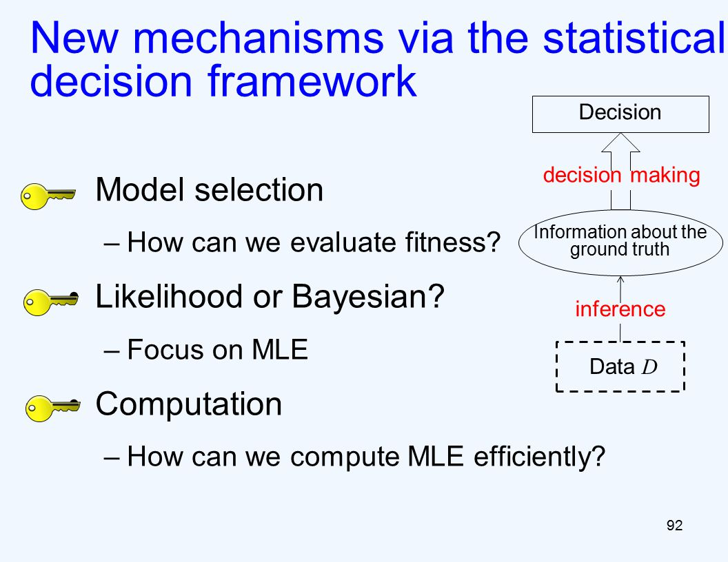 New mechanisms via the statistical decision framework Model selection –How can we evaluate fitness.