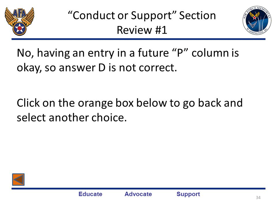 Educate Advocate Support These two answers are correct, but there's still one more.