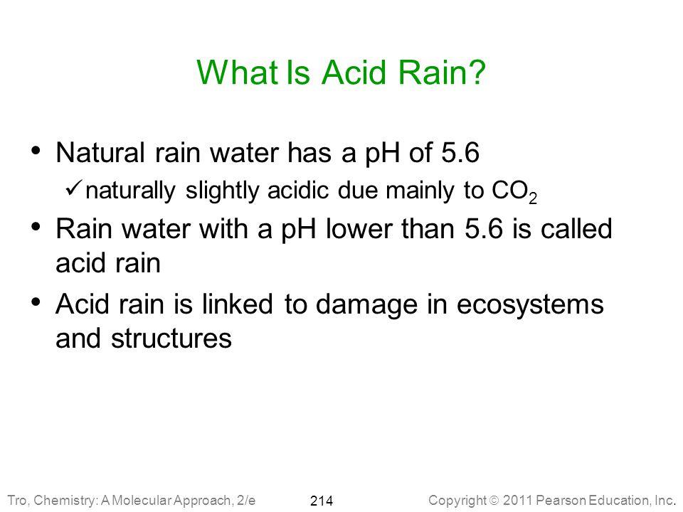 Copyright  2011 Pearson Education, Inc.214 What Is Acid Rain.