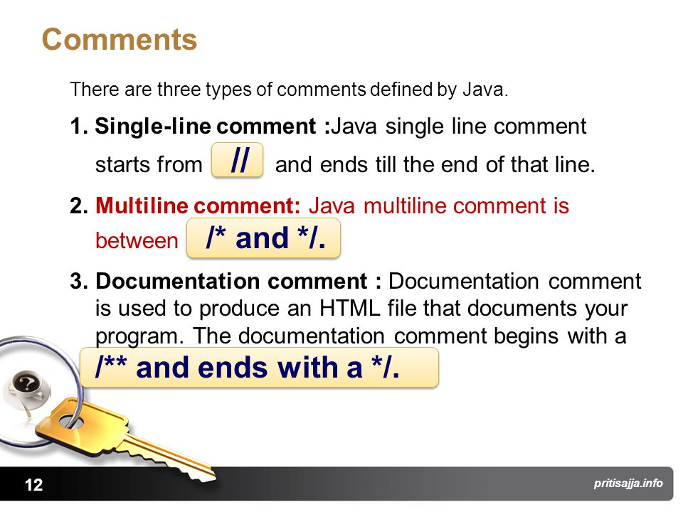 12 pritisajja.info Comments There are three types of comments defined by Java.