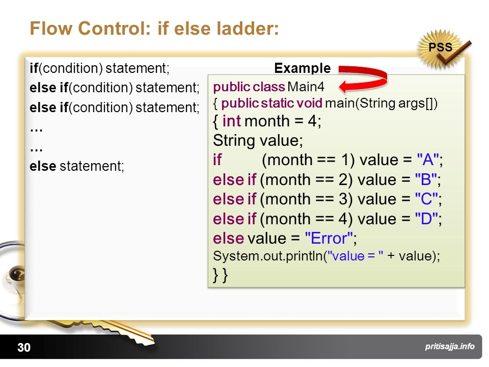 30 pritisajja.info Flow Control: if else ladder: if(condition) statement; Example else if(condition) statement; … else statement; if(condition) statem