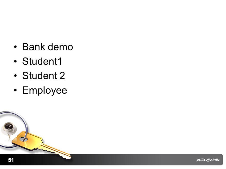 51 pritisajja.info Bank demo Student1 Student 2 Employee