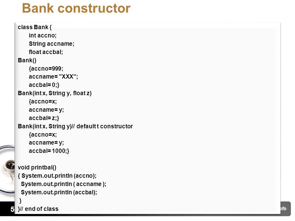 52 pritisajja.info Bank constructor class Bank { int accno; String accname; float accbal; Bank() {accno=999; accname=