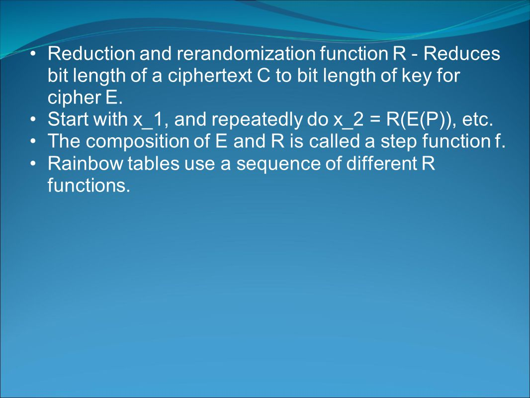 Reduction and rerandomization function R - Reduces bit length of a ciphertext C to bit length of key for cipher E.