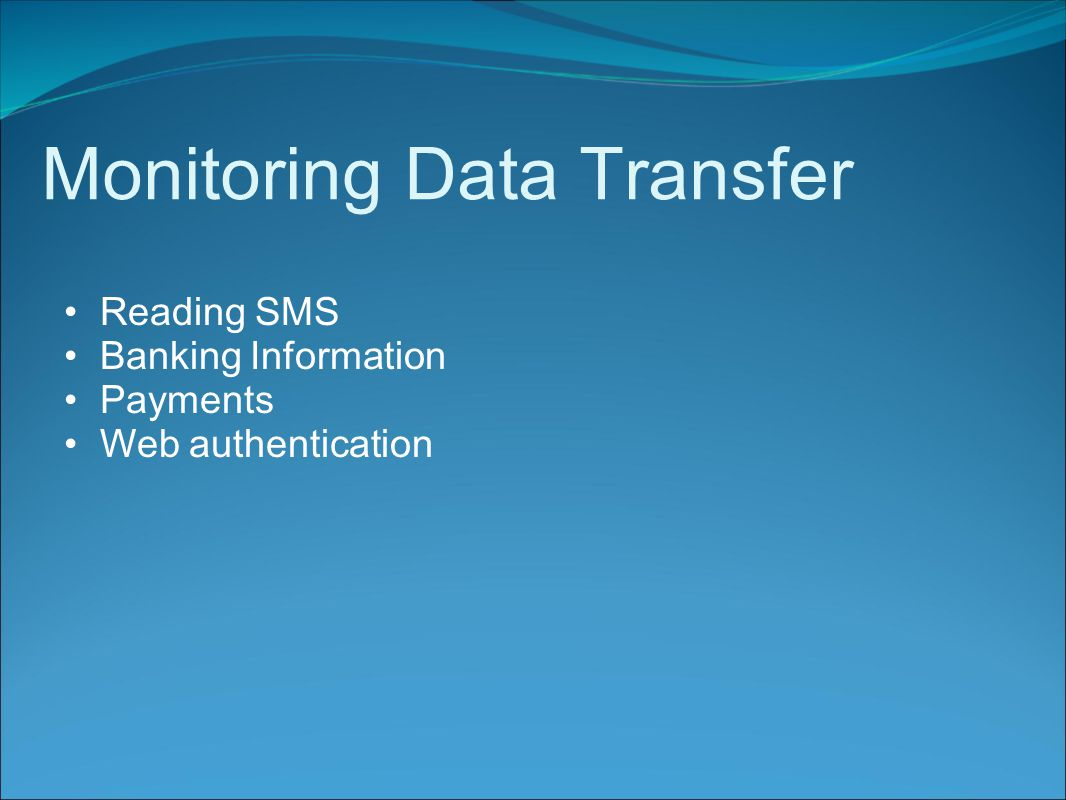 Monitoring Data Transfer Reading SMS Banking Information Payments Web authentication