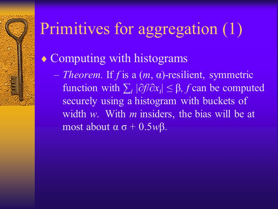Primitives for aggregation (1)  Computing with histograms –Theorem.