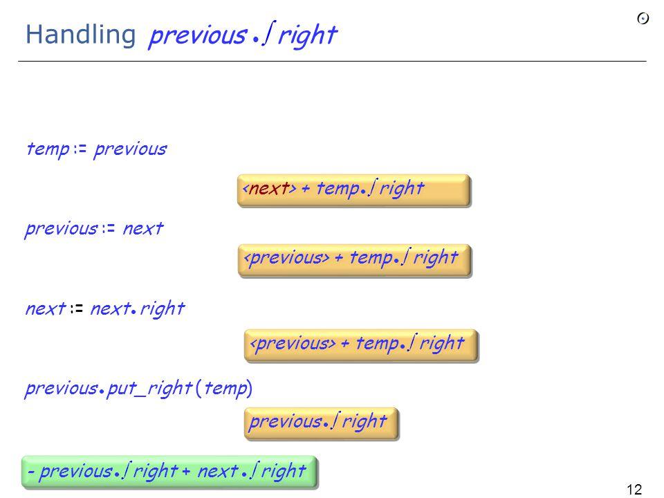 Handling previous  right temp := previous previous := next next := next right previous put_right (temp) + temp  right previous  right - previous  right + next  right 122