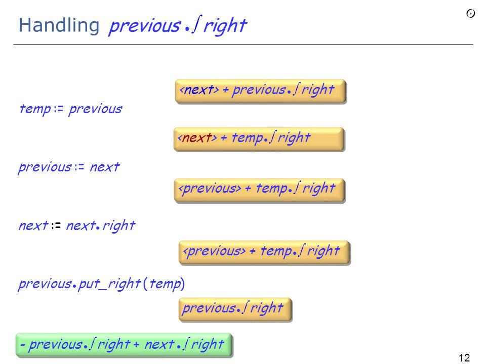 Handling previous  right temp := previous previous := next next := next right previous put_right (temp) + temp  right previous  right - previous  right + next  right 123