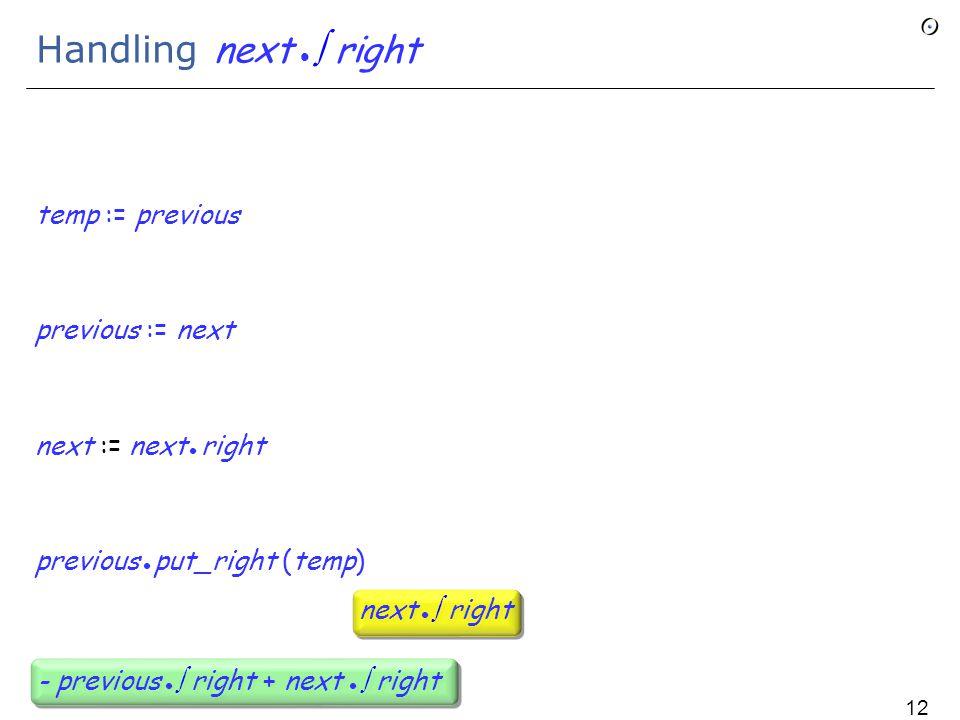 Handling previous  right temp := previous previous := next next := next right previous put_right (temp) + temp  right + previous  right previous  right - previous  right + next  right 124