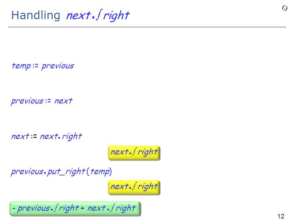 Handling next  right temp := previous previous := next next := next right previous put_right (temp) next  right - previous  right + next  right 125