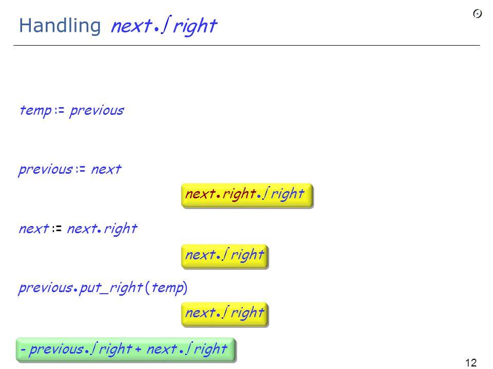 Handling next  right temp := previous previous := next next := next right previous put_right (temp) next  right - previous  right + next  right 126