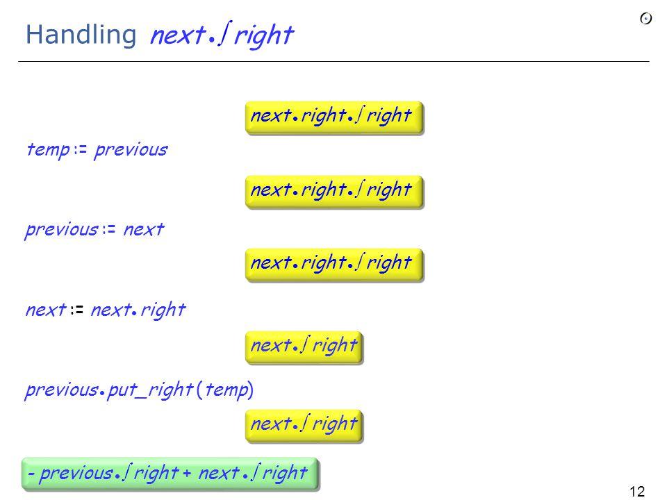 Handling next  right temp := previous previous := next next := next right previous put_right (temp) next  right next right  right next  right next right  right - previous  right + next  right 128