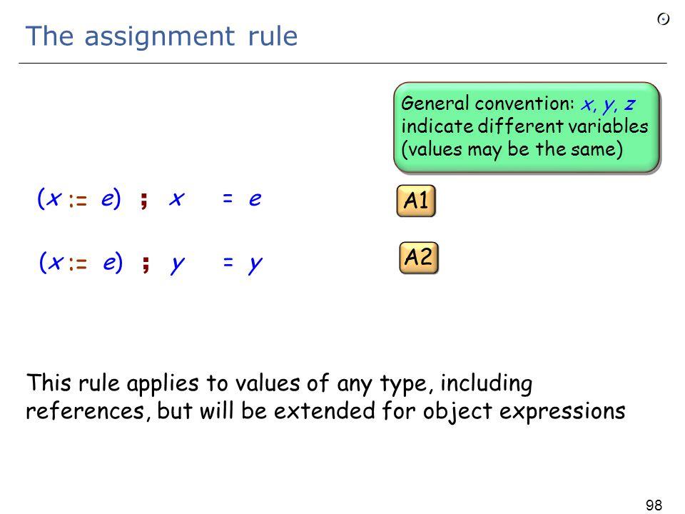 The memory operator For any instruction i and any expression e : i ; old e = e No associativity here; for example ((x := 0 ; x := 1)) ; old x= x but (x := 0) ; ((x := 1) ; old x)= (x := 0) ; x = 0 OLD 97