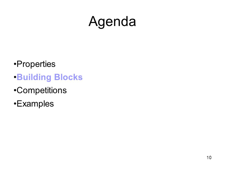 10 Agenda Properties Building Blocks Competitions Examples