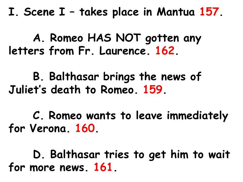 E.Romeo 1. plans to go to Verona, 2. kill himself and 3.