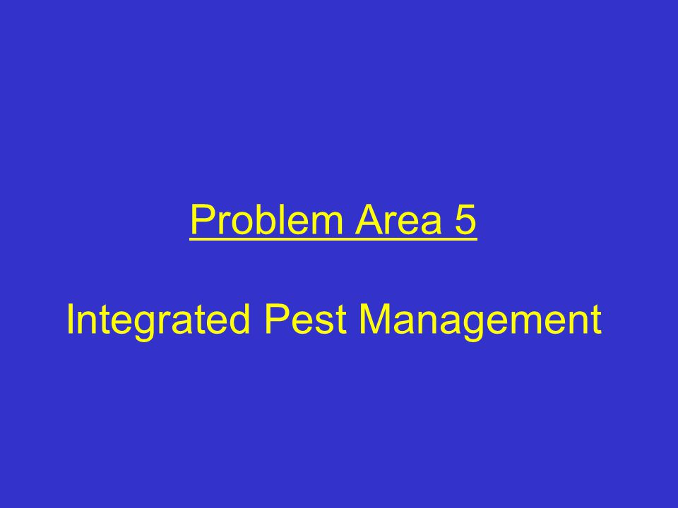Problem Area 5 Integrated Pest Management