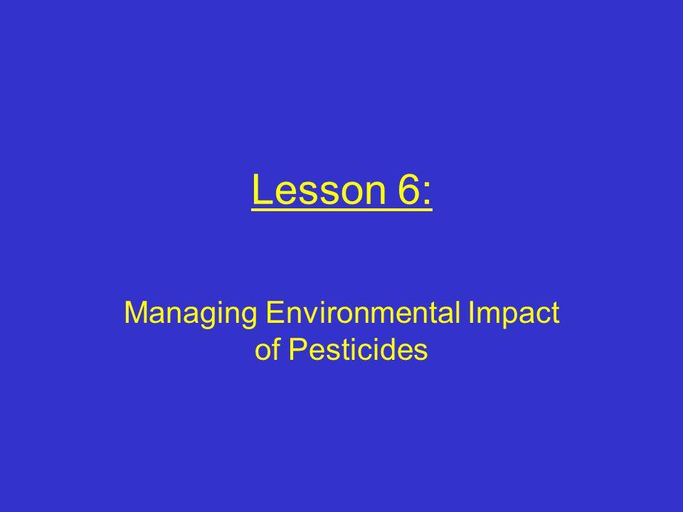 Lesson 6: Managing Environmental Impact of Pesticides