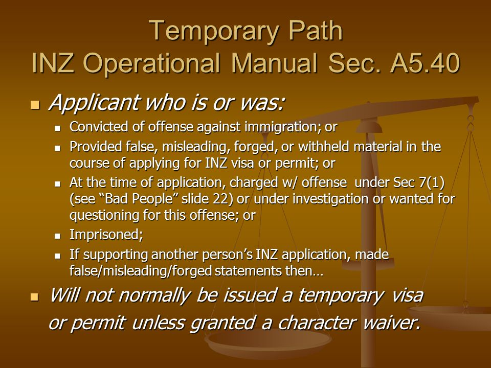 Temporary Path INZ Operational Manual Sec. A5.40 Applicant who is or was: Applicant who is or was: Convicted of offense against immigration; or Convic