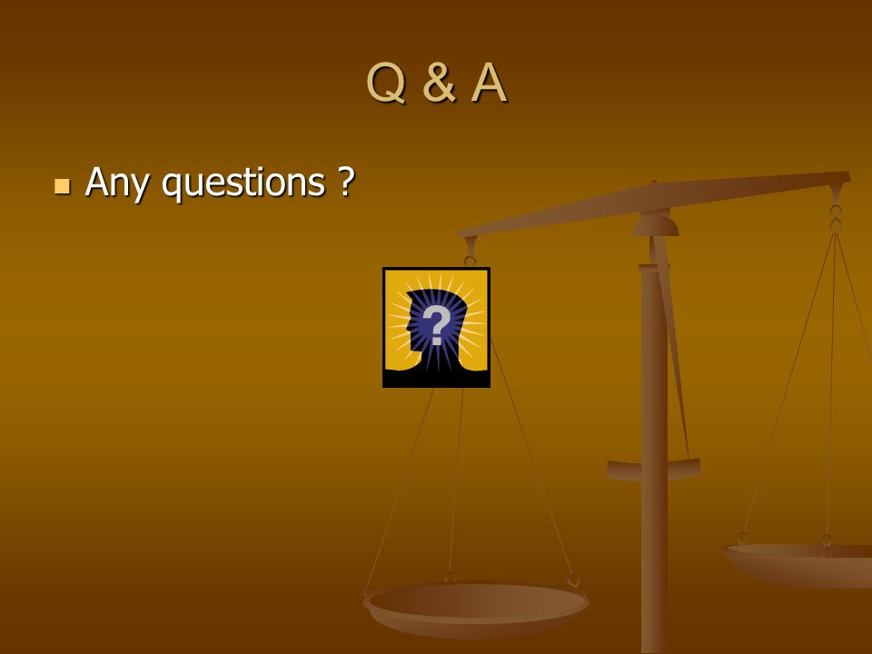 Q & A Any questions ? Any questions ?