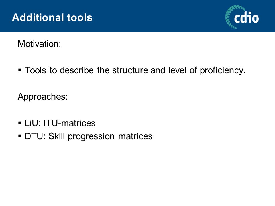 Additional tools Motivation:  Tools to describe the structure and level of proficiency.