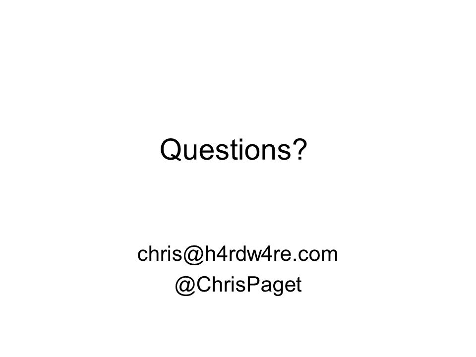 Questions? chris@h4rdw4re.com @ChrisPaget