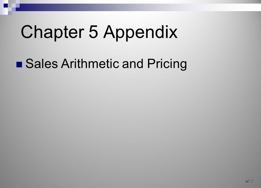 A5-2 Chapter 5 Appendix Sales Arithmetic and Pricing