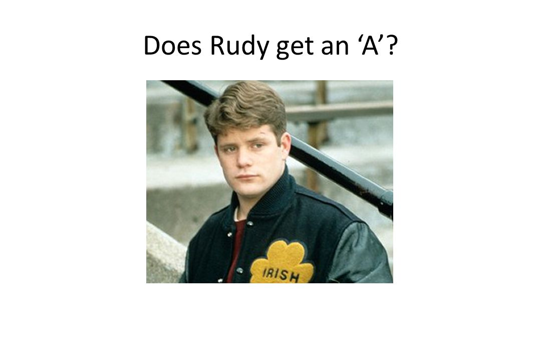 Does Rudy get an 'A'