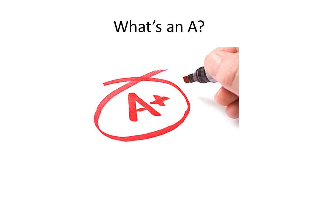 What's an A