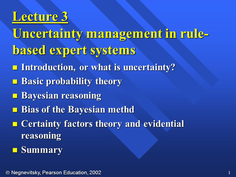  Negnevitsky, Pearson Education, 2002 22 The prior and conditional probabilities Assume that we first observe evidence E 3.