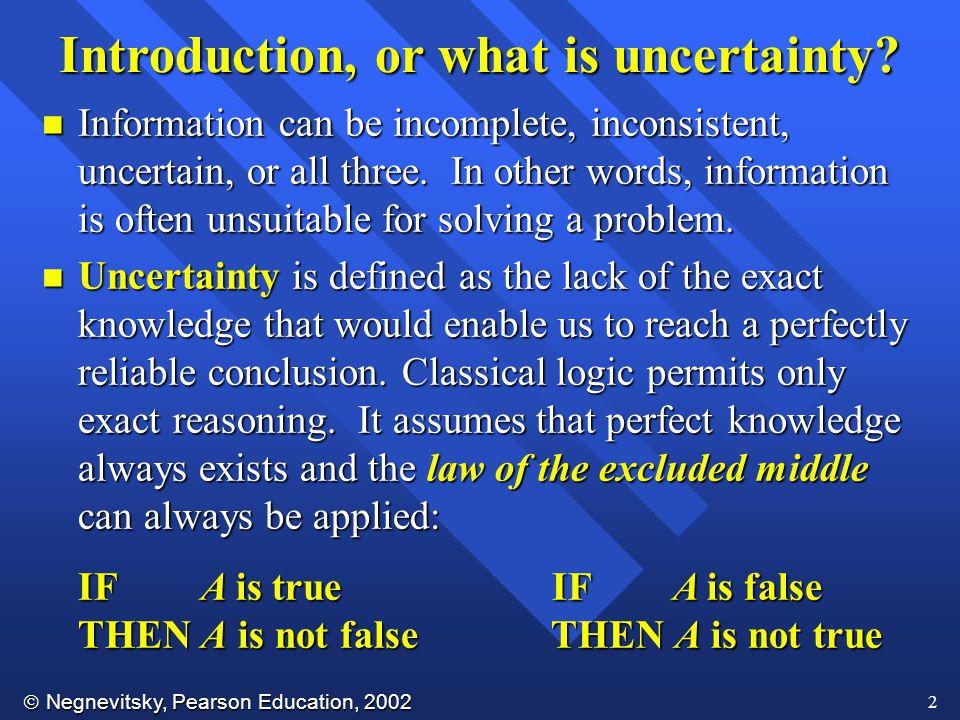  Negnevitsky, Pearson Education, 2002 3 n Weak implications.