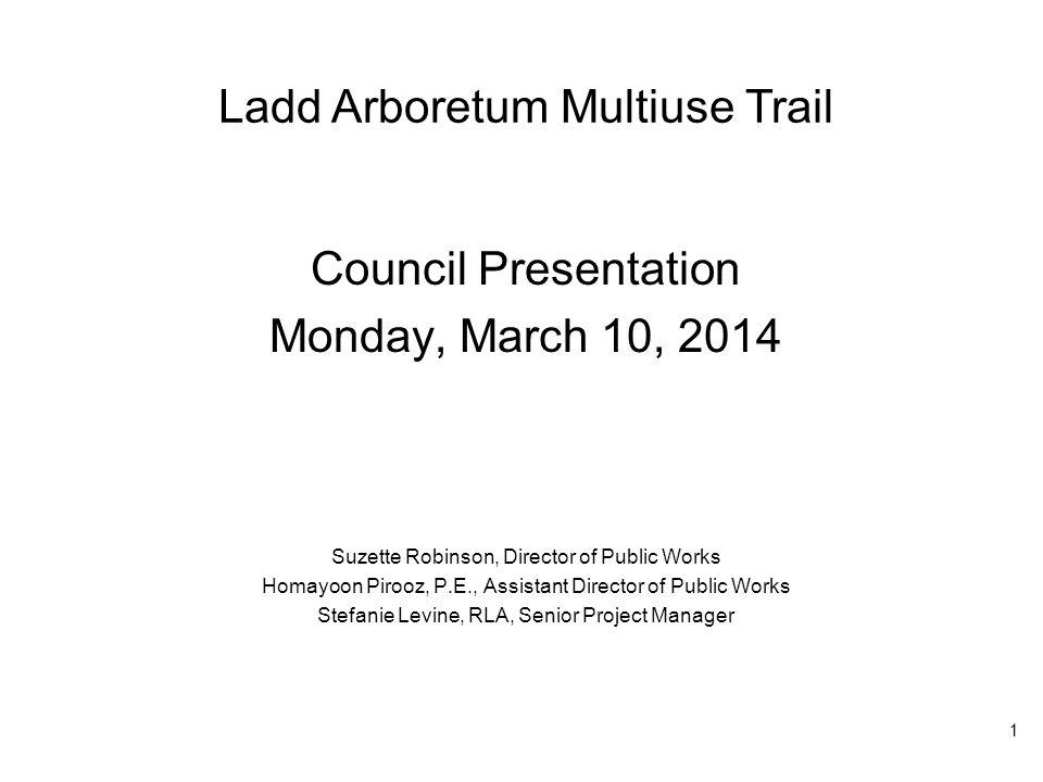 Ladd Arboretum Multiuse Trail EXISTING CONDITIONS PROPOSED CONDITIONS 12