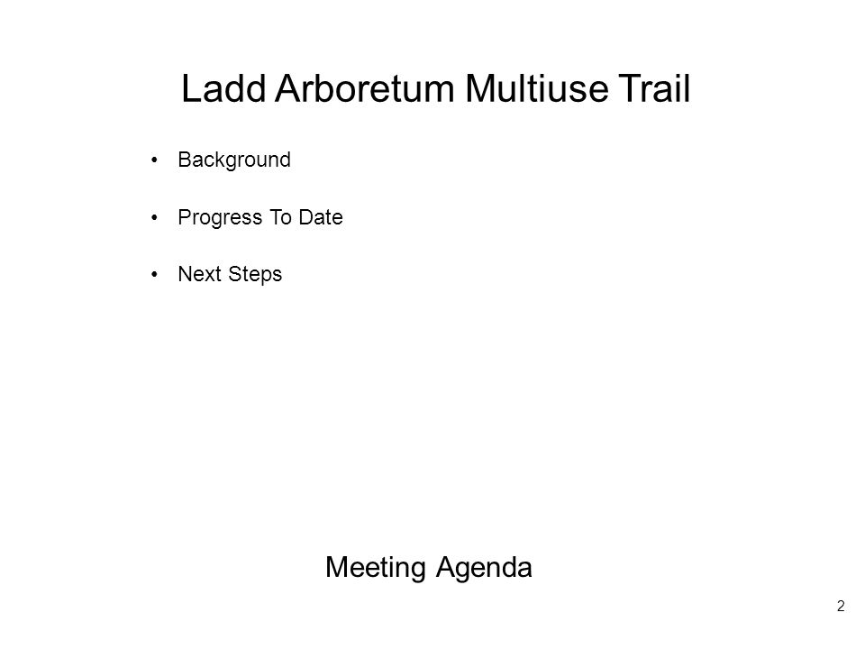 Ladd Arboretum Multiuse Trail Background Arboretum construction completed in1961 0.9 miles long (Emerson to Greenbay) 8' wide, gravel 2007 master plan recommended reconstruction on same alignment 3