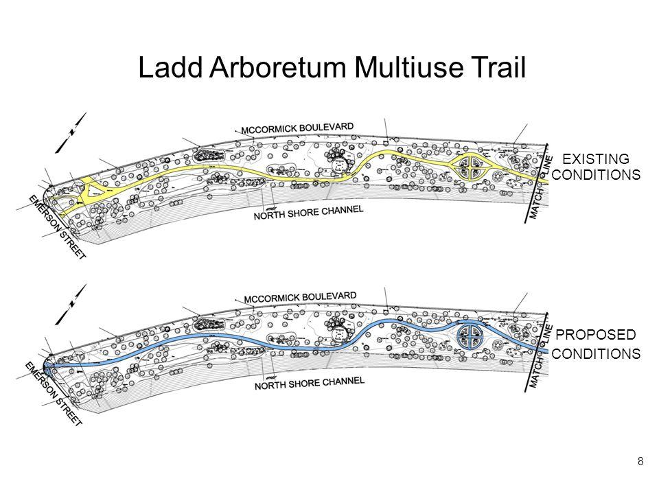 Ladd Arboretum Multiuse Trail EXISTING CONDITIONS PROPOSED CONDITIONS 9