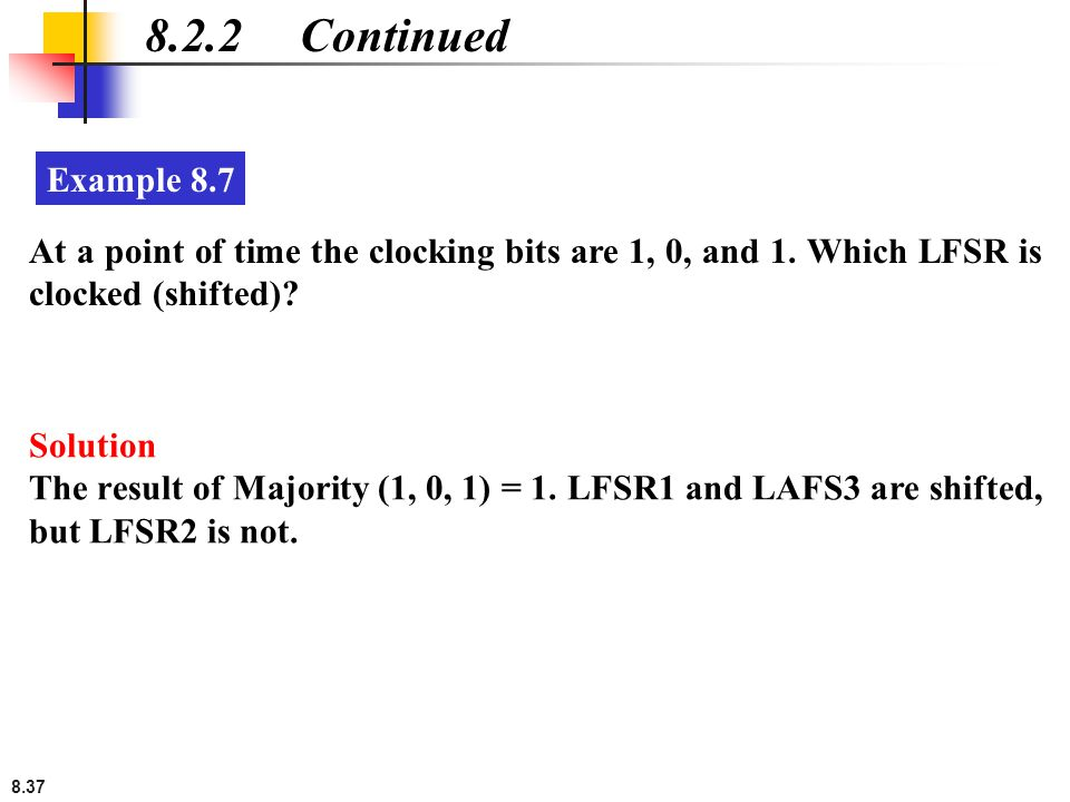 8.37 8.2.2 Continued At a point of time the clocking bits are 1, 0, and 1.