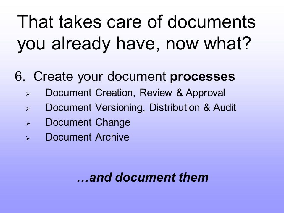 That takes care of documents you already have, now what.