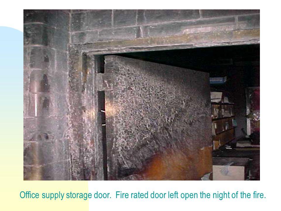 Office supply storage door. Fire rated door left open the night of the fire.