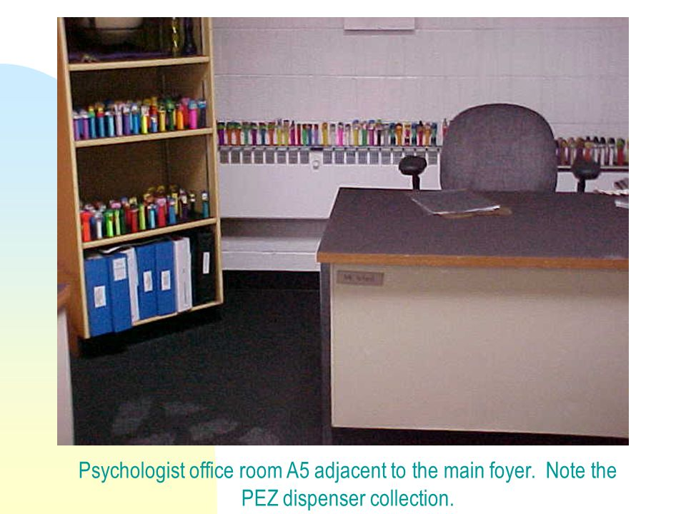 Psychologist office room A5 adjacent to the main foyer. Note the PEZ dispenser collection.