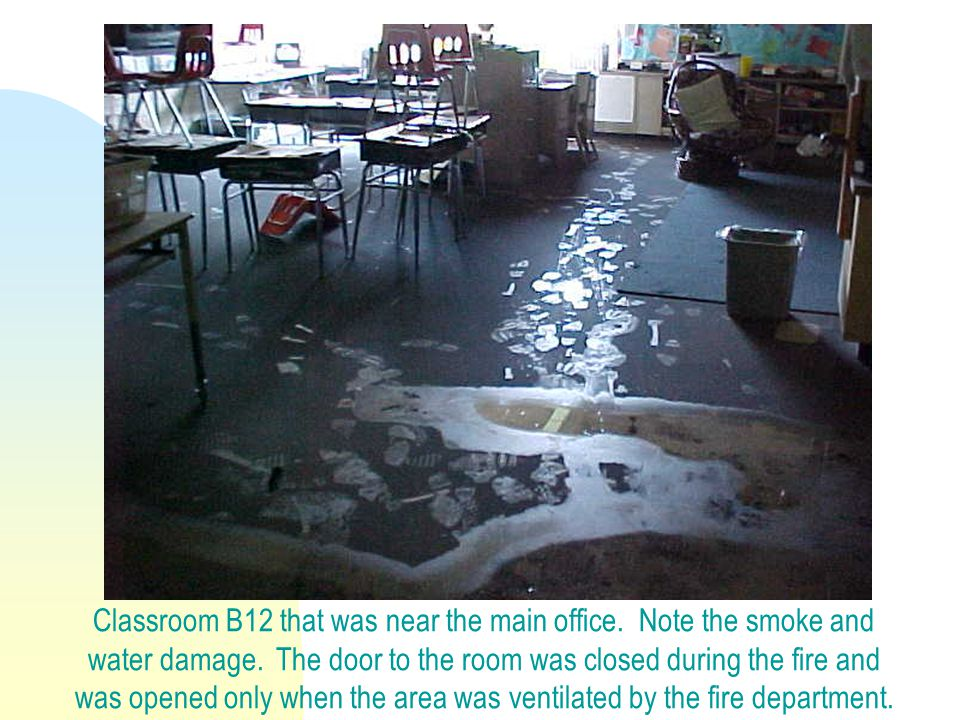 Classroom B12 that was near the main office. Note the smoke and water damage.