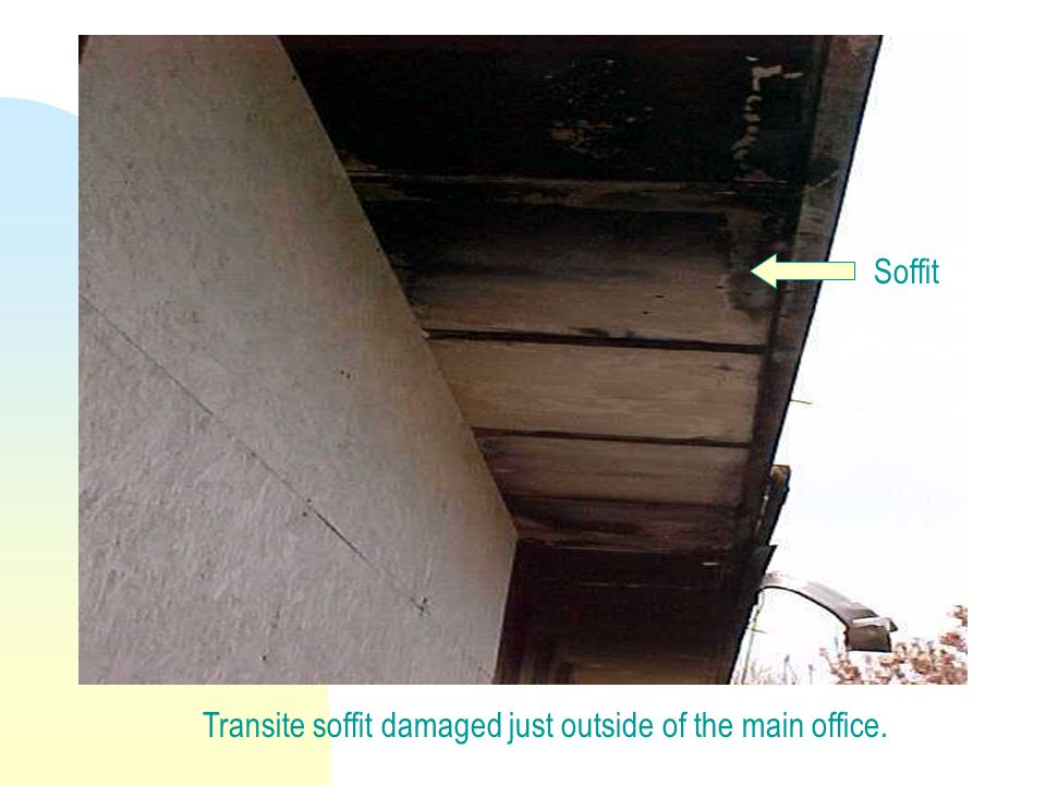 Transite soffit damaged just outside of the main office. Soffit