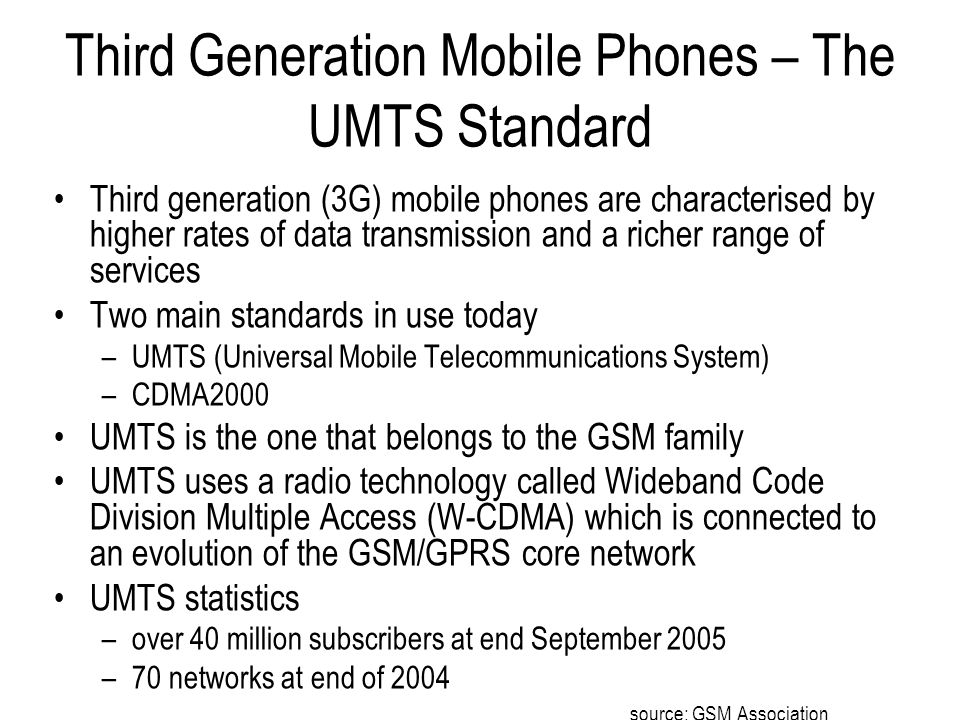 Third Generation Mobile Phones – The UMTS Standard Third generation (3G) mobile phones are characterised by higher rates of data transmission and a ri