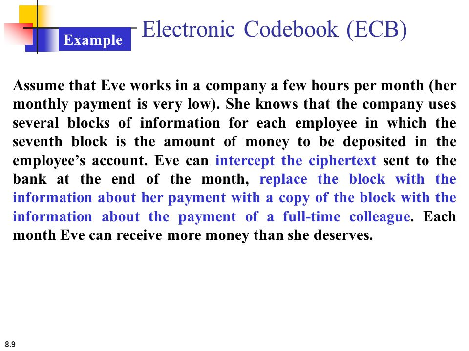 8.9 Assume that Eve works in a company a few hours per month (her monthly payment is very low). She knows that the company uses several blocks of info