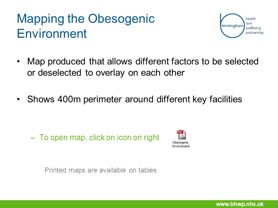 www.bhwp.nhs.uk Map produced that allows different factors to be selected or deselected to overlay on each other Shows 400m perimeter around different