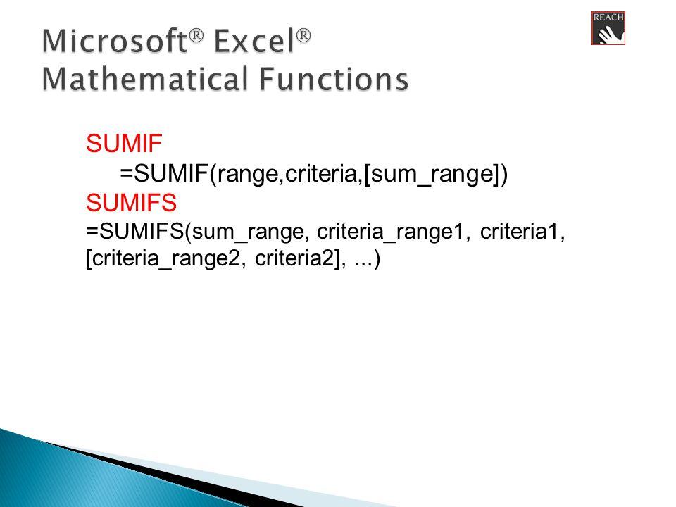 SUMIF =SUMIF(range,criteria,[sum_range]) SUMIFS =SUMIFS(sum_range, criteria_range1, criteria1, [criteria_range2, criteria2],...)