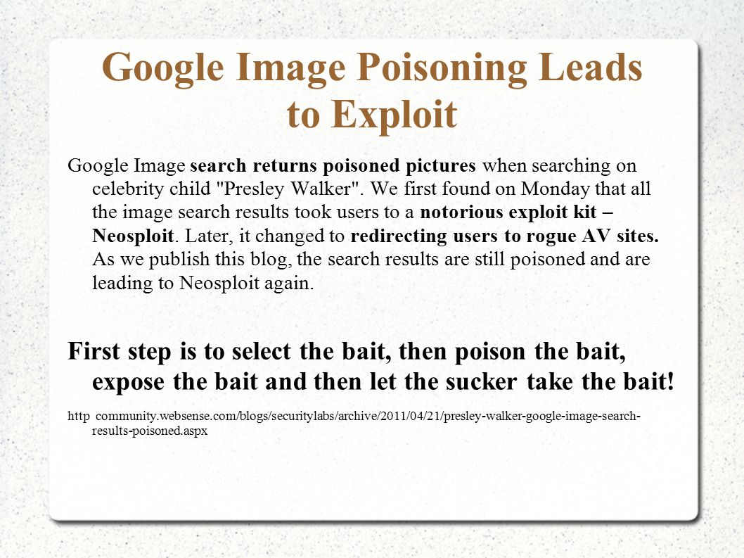Google Image Poisoning Leads to Exploit Google Image search returns poisoned pictures when searching on celebrity child