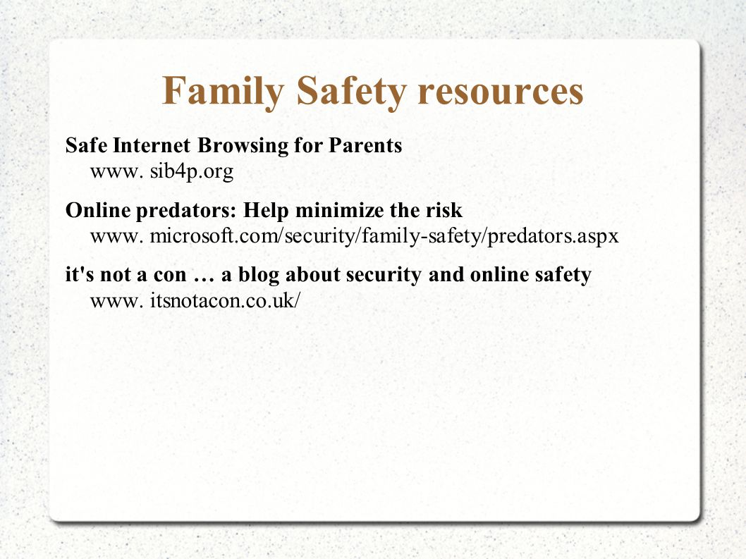 Family Safety resources Safe Internet Browsing for Parents www.