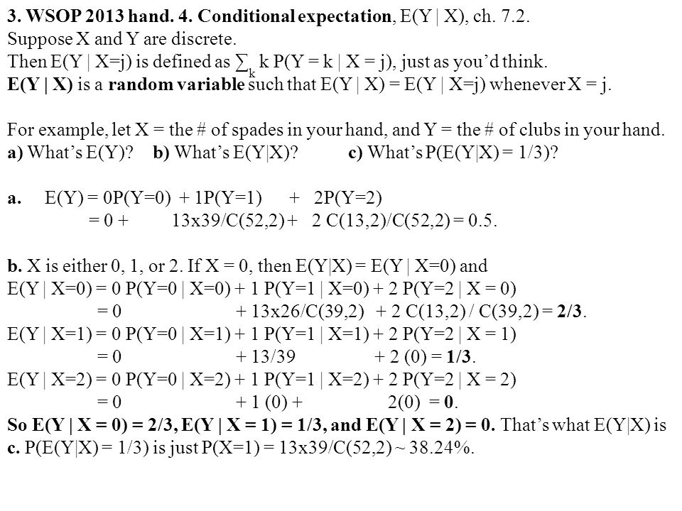 3. WSOP 2013 hand. 4. Conditional expectation, E(Y | X), ch.