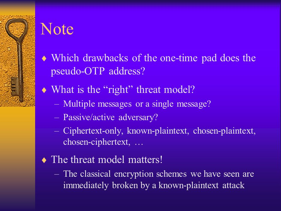 Note  Which drawbacks of the one-time pad does the pseudo-OTP address.