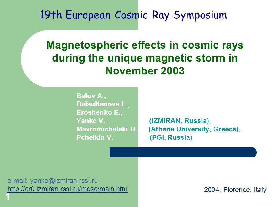1 Belov A., Baisultanova L., Eroshenko E., Yanke V. (IZMIRAN, Russia), Mavromichalaki H. (Athens University, Greece), Pchelkin V. (PGI, Russia) Magnet